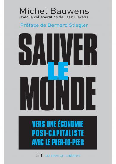 Michel Bauwens : «L'économie peer-to-peer est plus productive car elle est passionnelle»
