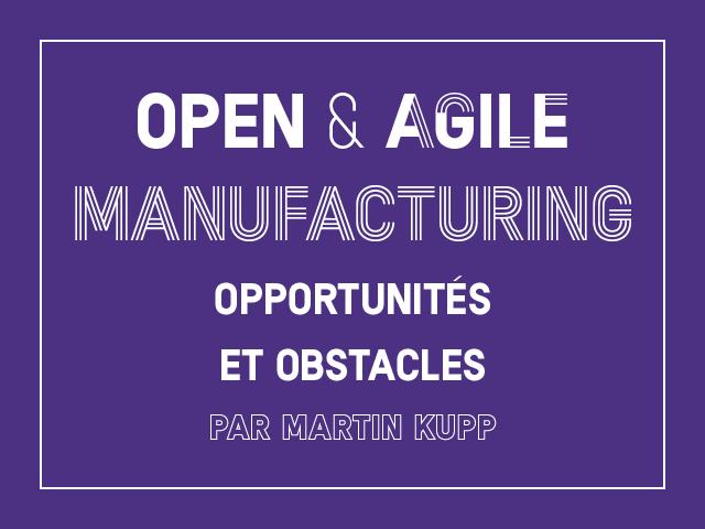 Open & agile manufacturing : opportunités et obstacles